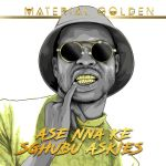 Material Golden delivers Ase Nna Ke Sghubu Askies – EP