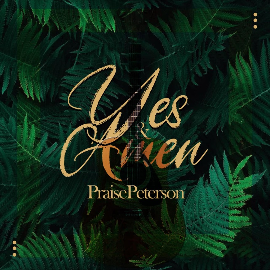 Praise Peterson - Yes & Amen - Single