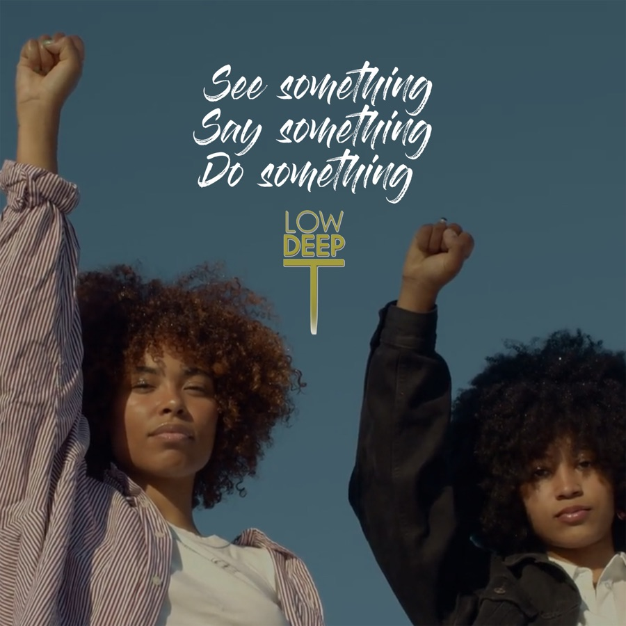 Low Deep T - See Something Say Something Do Something - Single