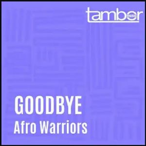 "Afro Warriors Says A ""Goodbye"" In New Song"