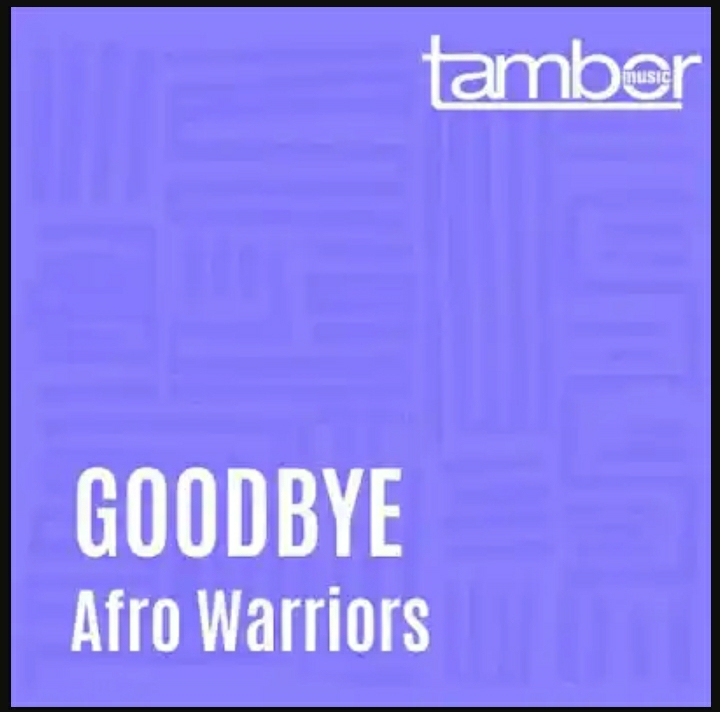 """Afro Warriors Says A """"Goodbye"""" In New Song"""