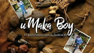 Imfez'Emnyama And Smirnoff Enlisted For Big Zulu's uMaka Boy