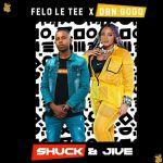 DBN Gogo & Felo Le Tee – Shuck & Jaive