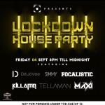 Lockdown House Party Lineup – Friday 4th September: Simmy, Focalistic, Tellaman, Maxi, KillaMQ, DeJaVee