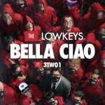 """The Lowkeys Drops """"Bella Ciao"""" With 3TWO1"""