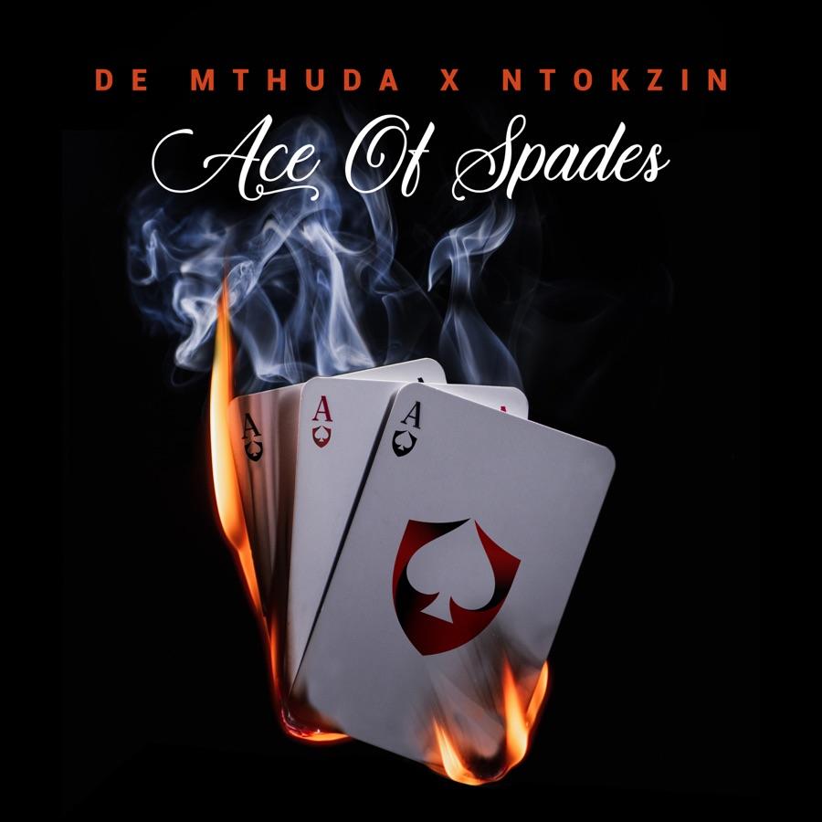 De Mthuda & Ntokzin - Ace Of Spades