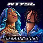 """Dwson drops """"WTYSL"""" featuring IDEH"""
