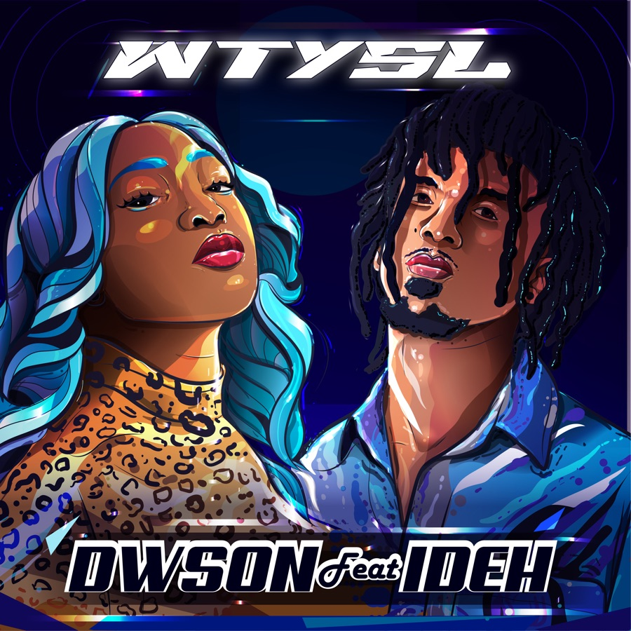 Dwson - WTYSL (feat. IDEH) - Single