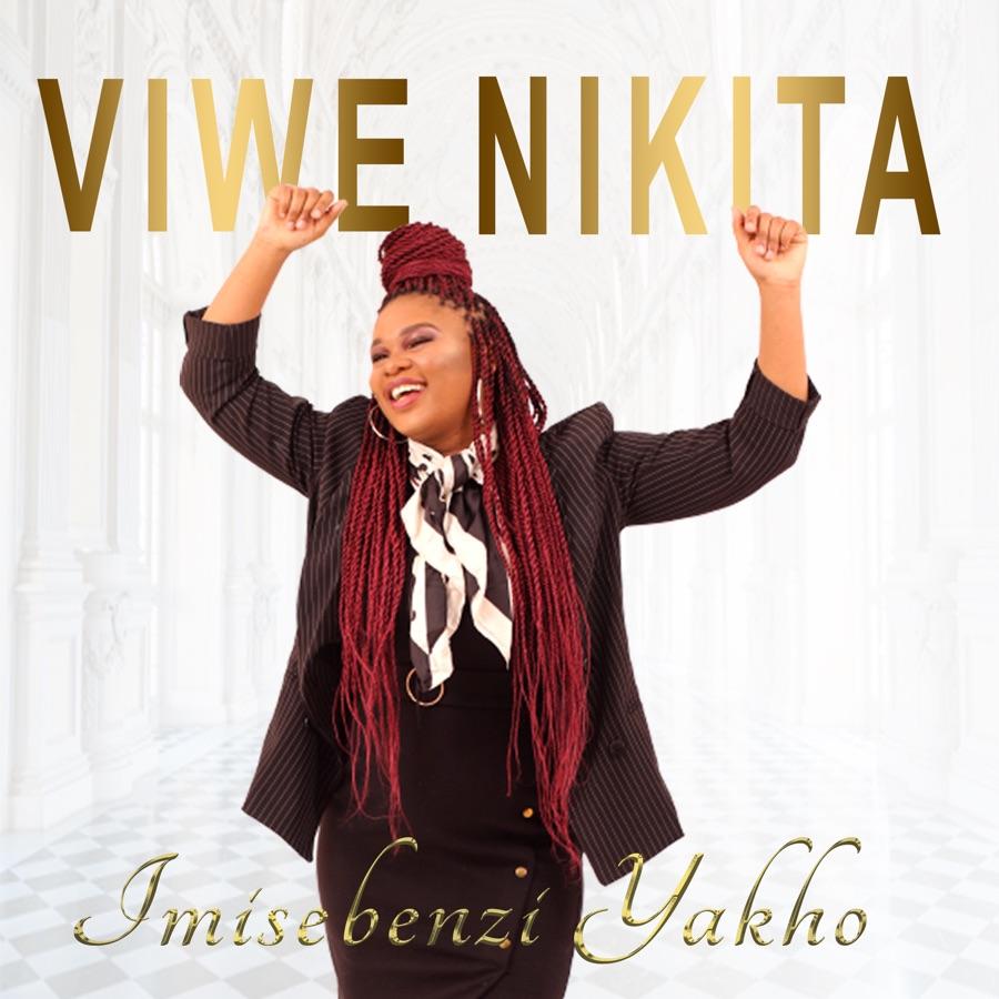 Viwe Nikita - Imisebenzi Yakho - Single