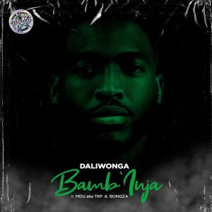 "Daliwonga releases ""Bamb'inja"" featuring MDU a.k.a TRP & Bongza"
