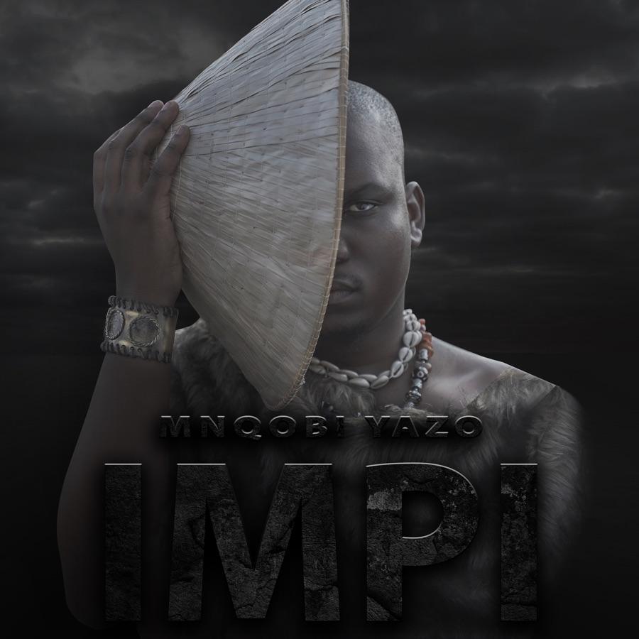Mnqobi Yazo - Impi