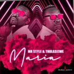 Mr Style And Thulasizwe Present Maria