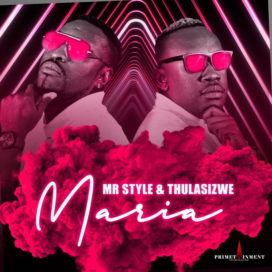 Mr Style & Thulasizwe - Maria - Single