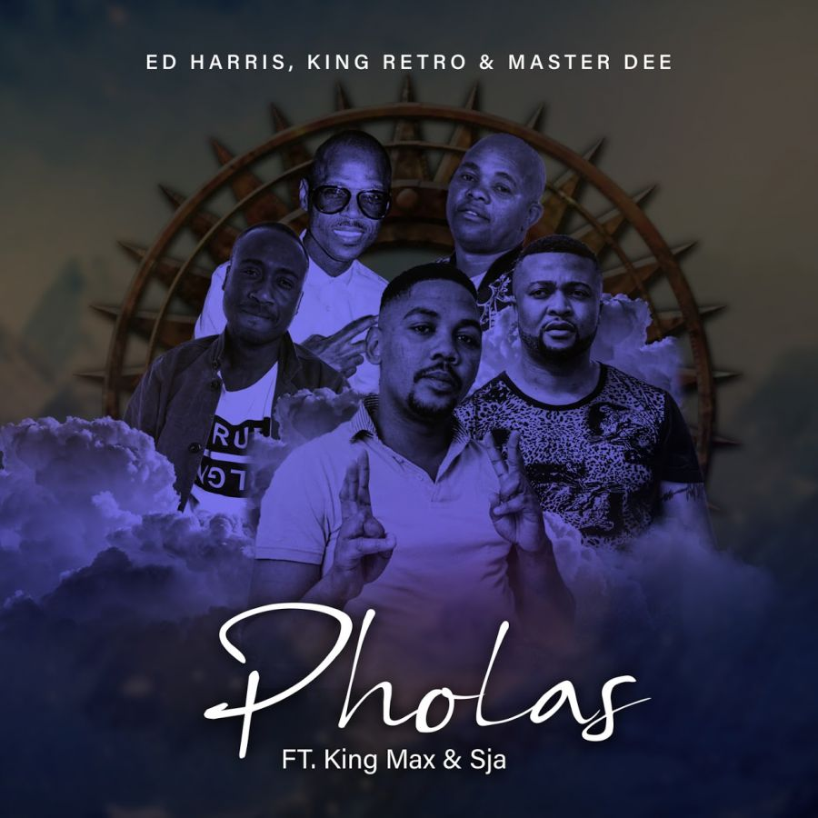 Ed Harris, King Retro & Master Dee Drop Pholas Ft. King Max & SJA
