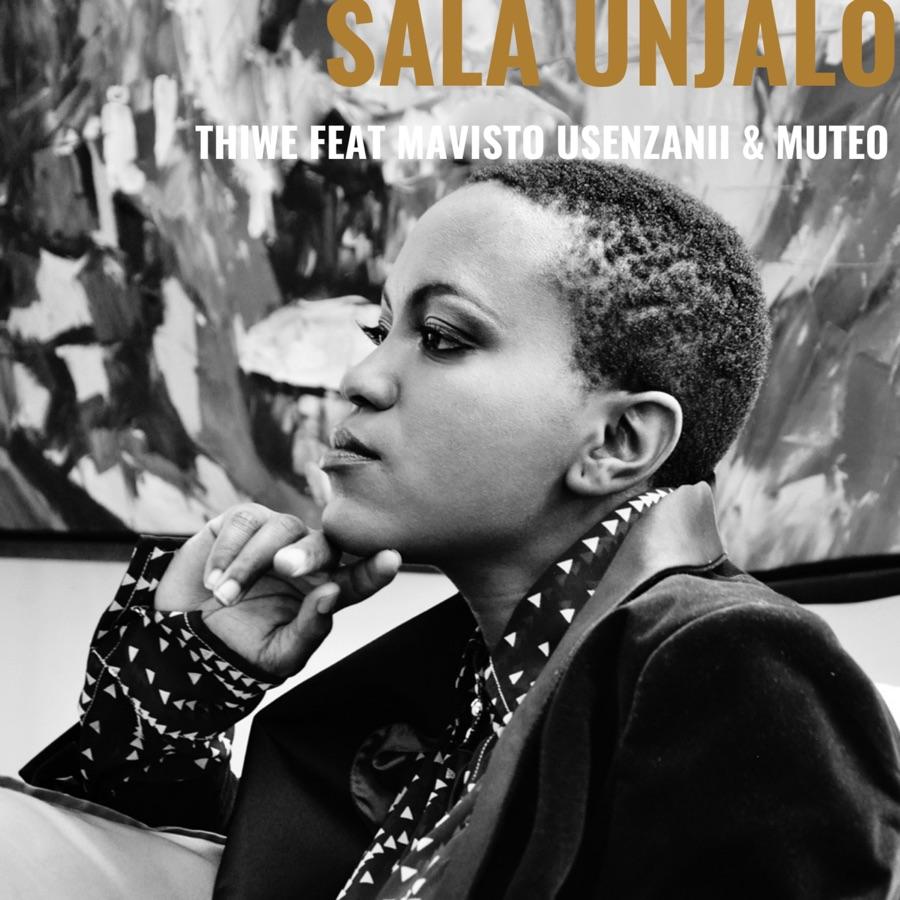 Thiwe - Sala Unjalo (feat. Mavisto & MuTeo) - Single