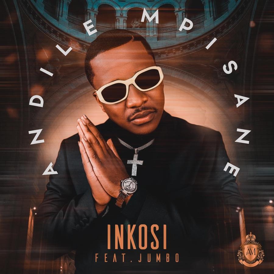 Andile Mpisane - Inkosi - Single (feat. Jumbo) - Single