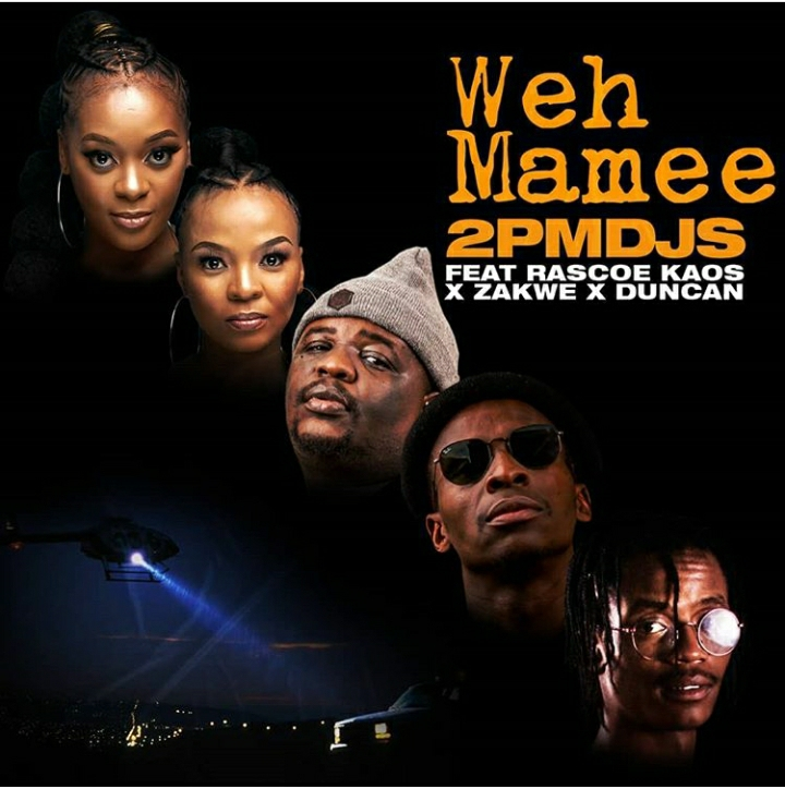 "2PM DJs enlist Rascoe Kaos, Zakwe & Duncan for ""Weh Mamee"""