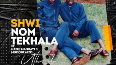 """Shwi noMtekhala releases """"uThando"""" featuring Nathi Mankayi & Mnqobi Yazo"""