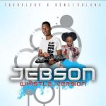 Thebelebe Presents Jebson (Whistle Version) Ft. Renei Solana