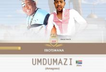 """Umdumazi drops new song """"Ebotswana"""""""