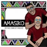 "Afro Brotherz Announces ""Amasiko"" EP"