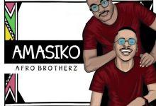 "Afro Brotherz Announces ""Amasiko"" EP"