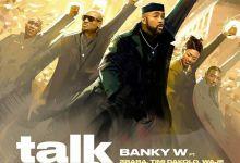 "Banky W Addresses Nigerian Political State With ""Talk and Do"" Featuring 2Baba, Timi Dakolo, Waje, Seun Kuti, Brookstone, & LCGC"