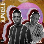 """DJ Lag features Nota on """"Jungle"""" (Original Mix)"""