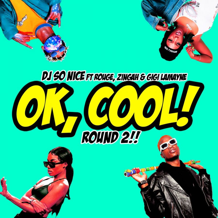 "DJ So Nice T Drops ""Ok, Cool"" (Round 2) Featuring Rouge, Zingah & Gigi Lamayne"