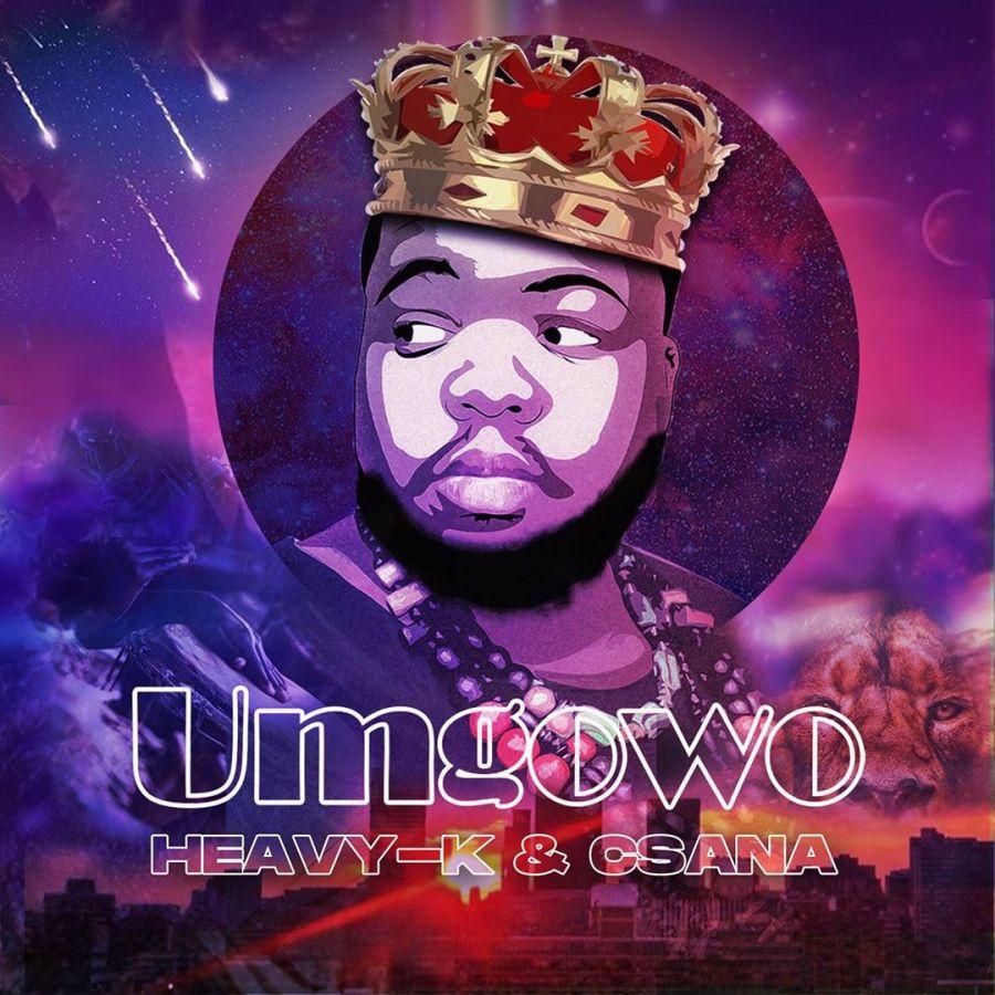 HEAVY-K & Csana Premiere Umgowo