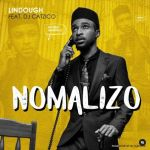 Lindough Premieres Nomalizo Ft. DJ Catzico