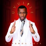 "Lusanda Beja Announces New Song Titled ""uVulile"" For His Birthday Celebration"