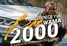 Masterpiece Yvk Drops Bae Wama 2000 Ft. Kabza De Small & Mas Musiq