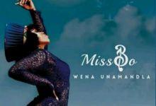 """Photo of Miss Bo Drops New Song """"Wena Unamandla"""""""