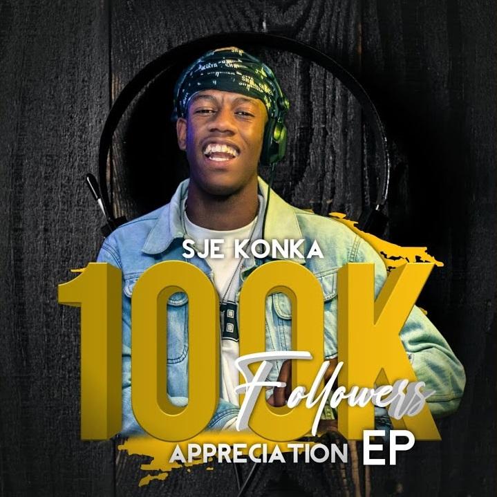 """Sje Konka releases """"100k Followers Appreciation EP"""""""
