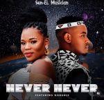 Sun-El Musician Premieres Never Never Ft. Nobuhle