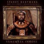 """Sparks Bantwana drops new song """"Yamemeza Inkosi"""" featuring Scelo Gowane & AmaGeza NgeNdishi"""