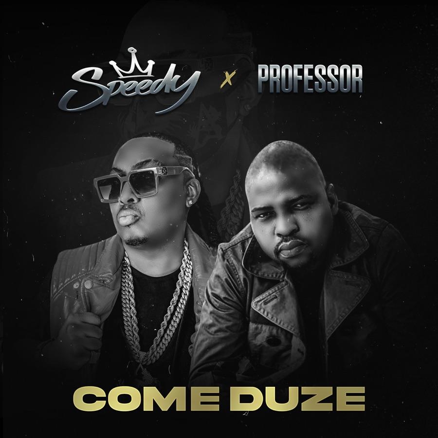 "Speedy & Professor drop new song ""Come Duze"""