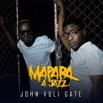 Mapara A Jazz Debuts John Vuli Gate Album