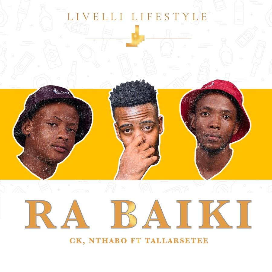 CK & Nthabo - Ra Baiki (feat. Tallarsetee) - Single