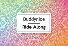 """Buddynice releases """"Ride Along (Redemial Mix)"""""""