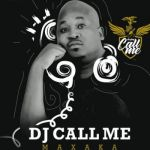 "DJ Call Me features Makhadzi, and Double Trouble ""Kweta"""