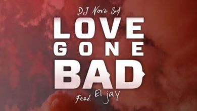 "DJ Nova SA features ElJay On ""Love Gone Bad"""