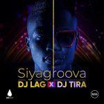 DJ Lag & DJ Tira Drop Siyagroova