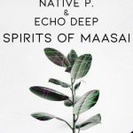 "Native P. & Echo Deep release ""Spirits Of Maasai"""