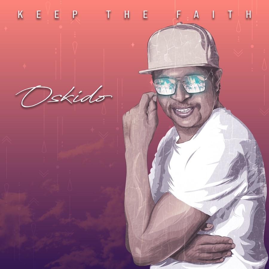 OSKIDO - Keep The Faith