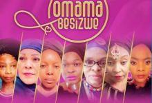 Omama Besizwe Drops Sxolele Baba Ft. Nomcebo Zikode, Deborah Fraser, Yvonne Chaka Chaka, Vicky Vilakazi, Thabile Myeni