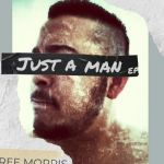 "Ree Morris & Dwson released new song ""Just A Man"""