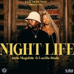 "Stilo Magolide teams up with Lucille Slade on ""NIGHT LIFE"""