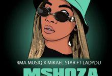 """RMA MusiQ, Mikael Star drop new mix """"Mshoza (Vocal Mix)"""" featuring Lady Du"""
